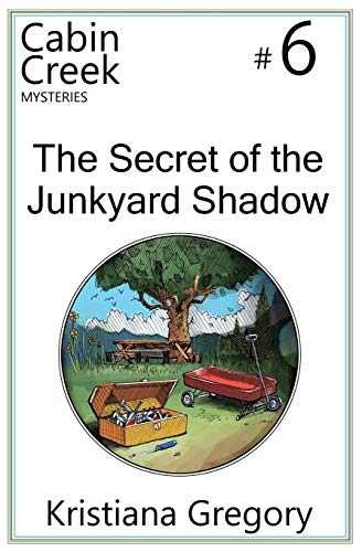 9781505672305: The Secret of the Junkyard Shadow (Cabin Creek Mysteries) (Volume 6)