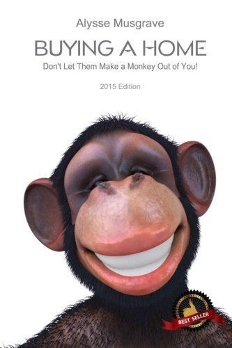 9781505676136: Buying a Home: Don't Let Them Make a Monkey Out of You!: 2015 Edition