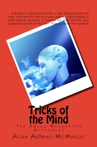 Tricks of the Mind (The Bruno Benedetti Mysteries) (Volume 1): Alan McManus