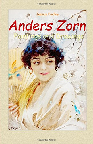 9781505677881: Anders Zorn: Paintings and Drawings (Paintings & Drawings) (Volume 19)
