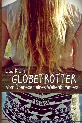 9781505678420: Globetrotter: Vom Überleben eines Weltenbummlers (German Edition)