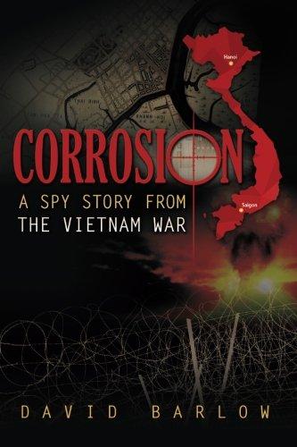 Corrosion: A Spy Story From The Vietnam War: Barlow, David
