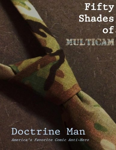 Fifty Shades of Multicam (The Further Adventures of Doctrine Man!!) (Volume 3): Doctrine Man!!