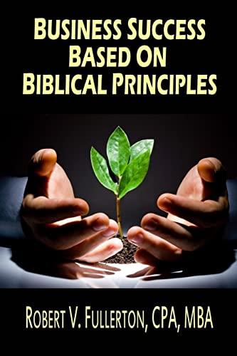 9781505686340: Business Success Based on Biblical Principles