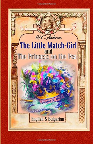 9781505686609: The Little Match-Girl and The Princess on the Pea: English & Bulgarian (Volume 1)
