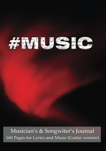 Musician's & Songwiter's Journal 160 Pages for Lyrics and Music (Guitar version): ...