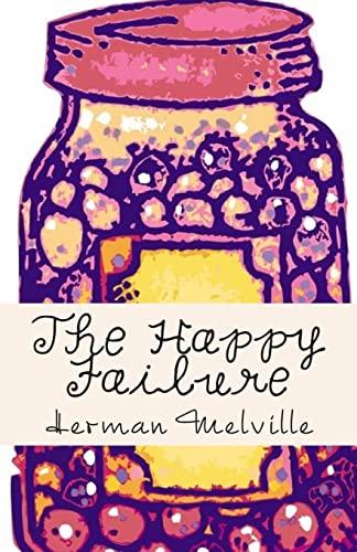 9781505687484: The Happy Failure
