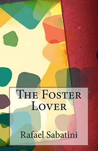 The Foster Lover: Sabatini, Rafael