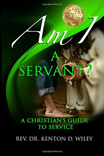 9781505692624: Am I a Servant?: A Christian's Guide to Service: Volume 1