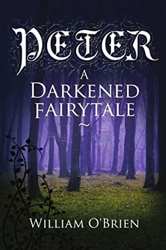 9781505695571: Peter: A Darkened Fairytale: Volume 1