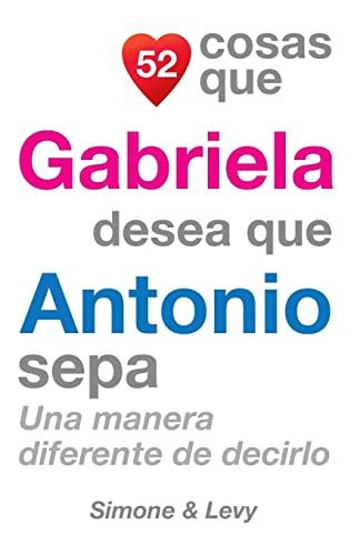 52 Cosas Que Gabriela Desea Que Antonio: J L Leyva,