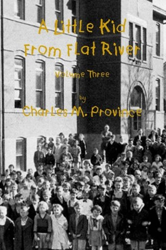 9781505701234: A Little Kid From Flat River; Volume Three: Growing Up In The Missouri Lead Belt (Volume 3)