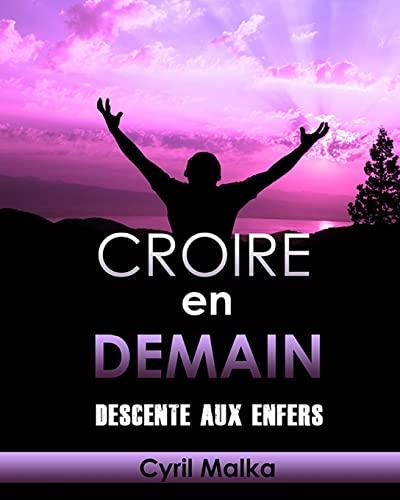 9781505704471: Croire en Demain: Descente aux enfers (Volume 2) (French Edition)