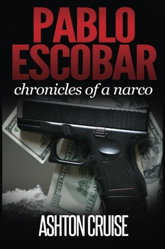 9781505705249: Pablo Escobar: Angel or devil, the history of the biggest narco