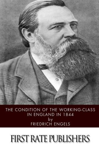 The Condition of the Working-Class in England: Engels, Friedrich