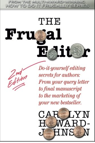 9781505712117: The Frugal Editor: Do-it-yourself editing secrets for authors: From your query letter to final manuscript to the marketing of your bestseller. (HowToDoItFrugally Series of Books for Writers)