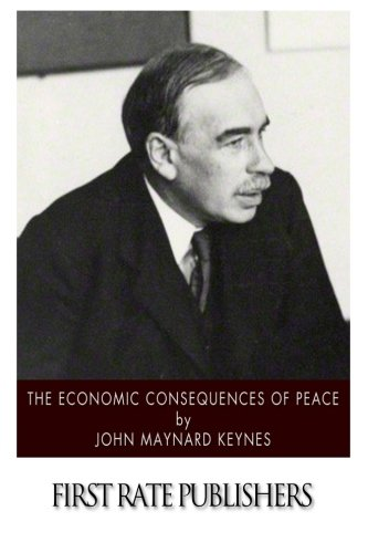 The Economic Consequences of Peace: John Maynard Keynes