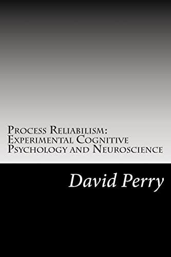 9781505718911: Process Reliabilism: Experimental Cognitive Psychology and Neuroscience