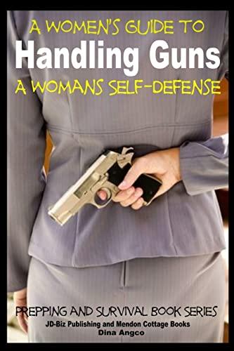 A Women s Guide to Handling Guns: Dina Angco, John