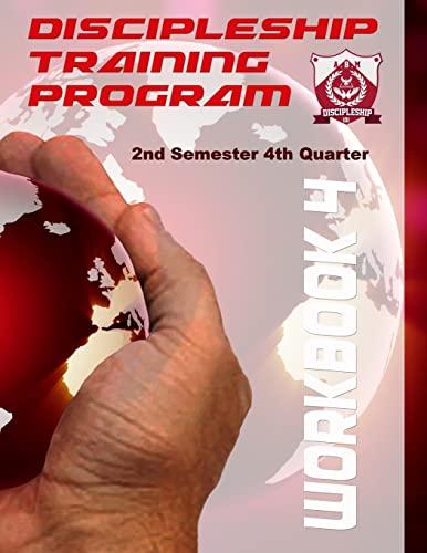 9781505720587: Discipleship Training Program Workbook 4: 2nd Semester 4th Quarter (Volume 4)