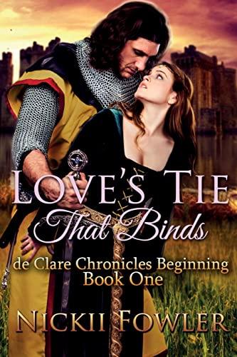 9781505720808: Love's Tie That Binds: de Clare Chronicles Beginning