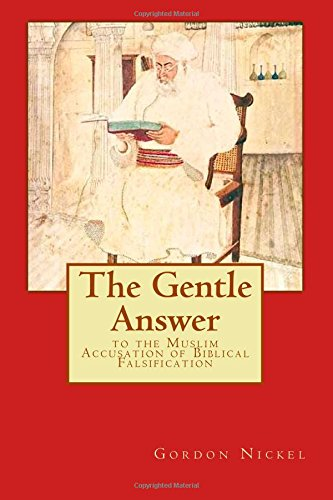 9781505723205: The Gentle Answer to the Muslim Accusation of Biblical Falsification