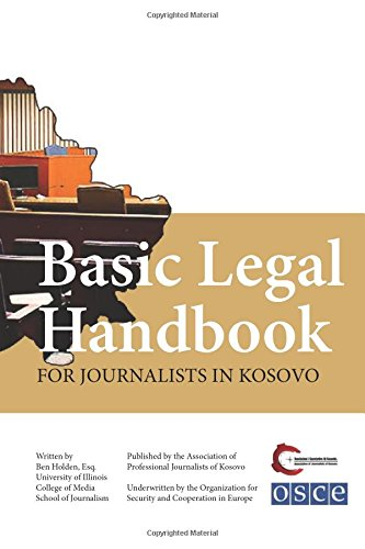 Basic Legal Handbook for Journalists in Kosovo: Holden, Ben