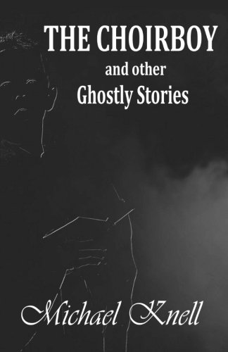 The Choirboy and other Ghostly Stories: Knell, Michael
