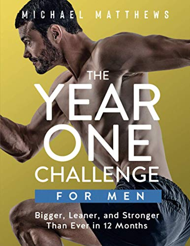 9781505727562: The Year One Challenge for Men: Bigger, Leaner, and Stronger Than Ever in 12 Months