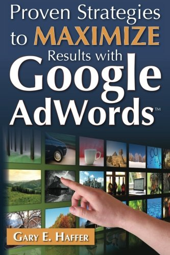 9781505729436: Proven Strategies to Maximize Results with Google AdWords