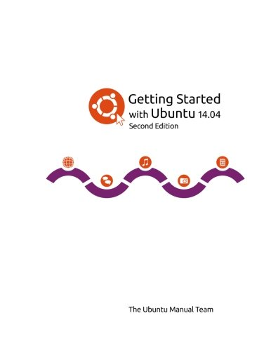 9781505731750: Getting Started with Ubuntu 14.04 - Second edition