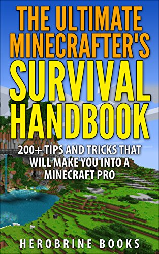 9781505732283: The Ultimate Minecrafter's Survival Handbook: Over 200 Awesome Minecraft Secrets, Tips, Tricks and Hints That Will Help You Be A Minecraft Pro (An Unofficial Minecraft Guide)