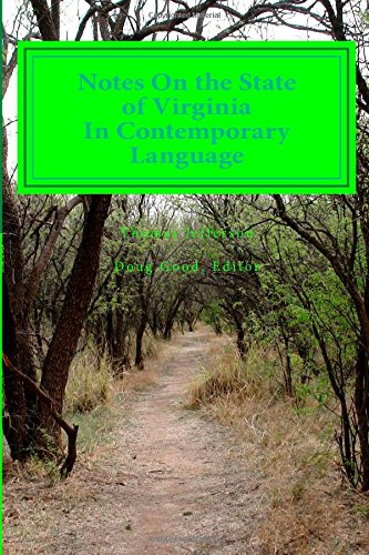 Notes On the State of Virginia In Contemporary Language: Paraphrased for Clarity and Brevity (...