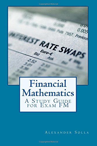 9781505740257: Financial Mathematics: A Study Guide for Exam FM