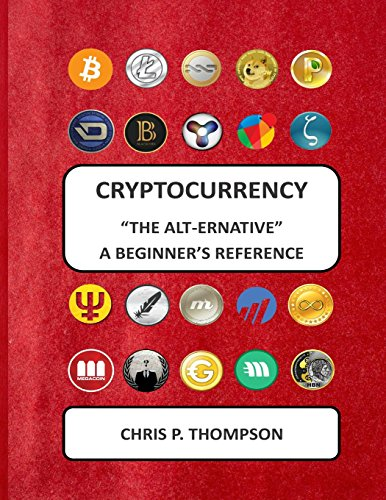 9781505743487: Cryptocurrency The Alt-ernative A Beginner's Reference