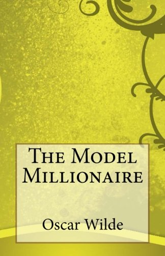 analysis of the model millionaire by oscar wilde