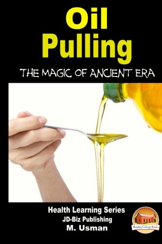 9781505765830: Oil Pulling - The Magic of Ancient Era