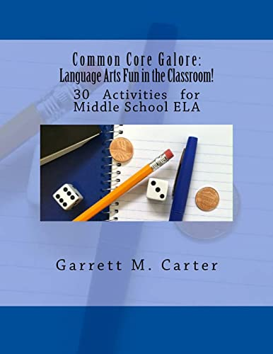 Common Core Galore: Language Arts Fun in the Classroom!: 30 Activities for Middle School ELA: ...