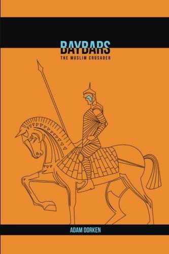 9781505776904: Baybars: The Muslim Crusader