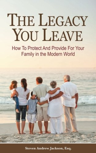 9781505783353: The Legacy You Leave: How to Protect and Provide for Your Family in the Modern World