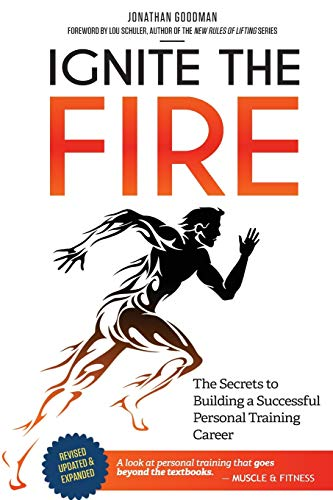 9781505787610: Ignite the Fire: The Secrets to Building a Successful Personal Training Career (Revised, Updated, and Expanded)
