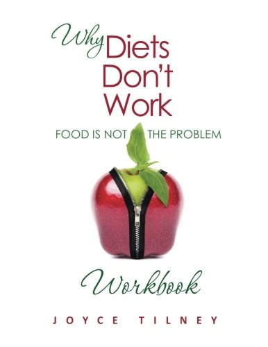 9781505788365: Why Diets Don't Work - Food Is Not The Problem Workbook