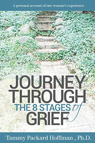 Journey Through the Eight Stages of Grief [Paperback] [Jan 25, 2015] Hoffman, Ms Tammy Packard: ...