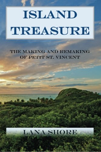 9781505808650: Island Treasure: The Making and Remaking of Petit St. Vincent