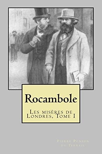 9781505809169: Rocambole: Les miseres de Londres, Tome I (French Edition)