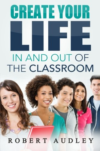9781505809350: Create Your LIFE In and Out Of the Classroom