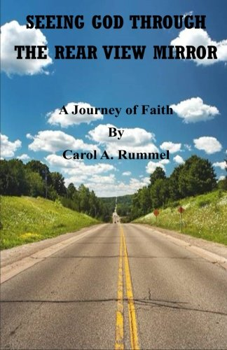 9781505810103: Seeing God Through the Rear View Mirror: A Journey of Faith
