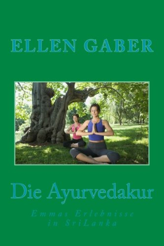 9781505811711: Die Ayurvedakur: Emmas Erlebnisse in SriLanka