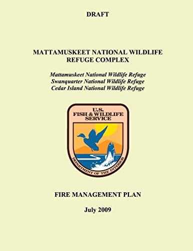 Mattamuskeet National Wildlife Refuge Complex Fire Management: U S Fish