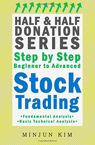 Half & Half Donation Series Step by Step Beginner to Advanced Stock Trading: Fundamental ...
